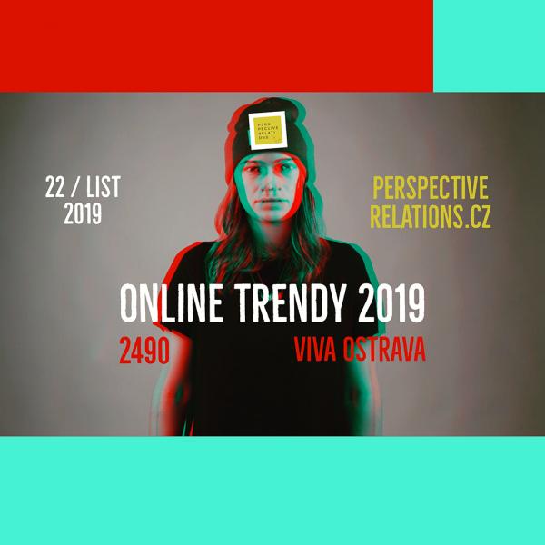 ONLINE TRENDY 2019 22/11/2018 a 8/1/2019 VIVA OSTRAVA